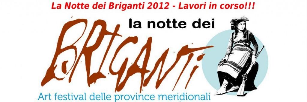 La Notte dei Briganti 2012 – Lavori in corso !!! :)